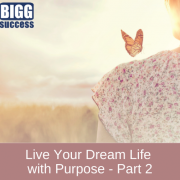 image of a woman with a butterfly on her shoulder and the title: live your dream life with purpose part 2
