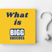 What is BIGG success