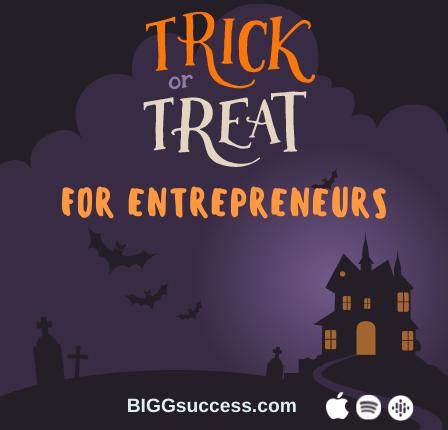 Trick or Treat for Entrepreneurs