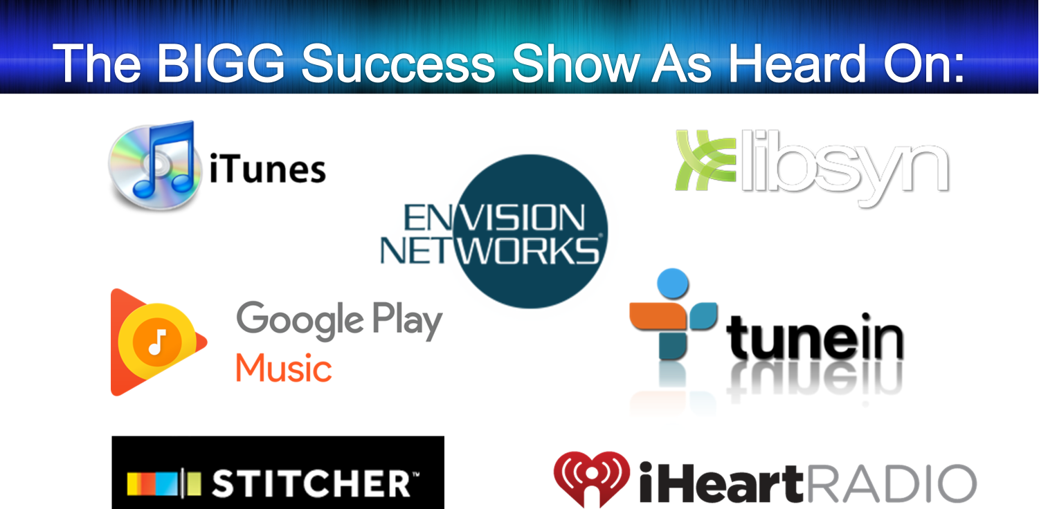 Subscribe to The BIGG Success Show As Heard On...