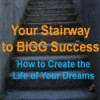 Your Stairway to BIGG Success