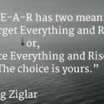 Zig Ziglar F-E-A-R Quote_featured
