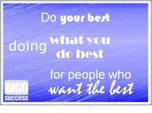 Do what you do best - Professional Development - BIGG Success
