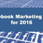 Facebook Marketing Tips for 2016 Part 2