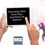 Technology Killed Snow Days (and Work-Life Balance)
