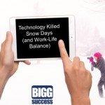 Technology Killed Snow Days (and Work-Life Balance)