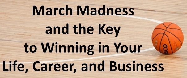 March Madness and the Key to Winning