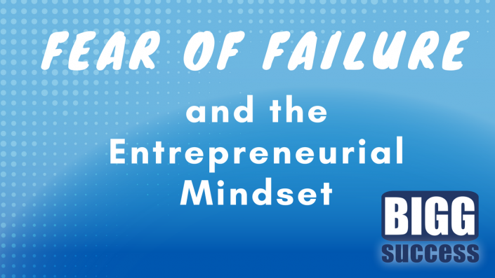 Fear of Failure and the Entrepreneurial Mindset