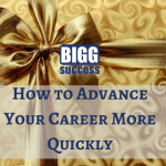How to Advance Your Career More Quickly
