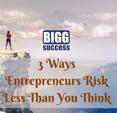 entrepreneurs risk less