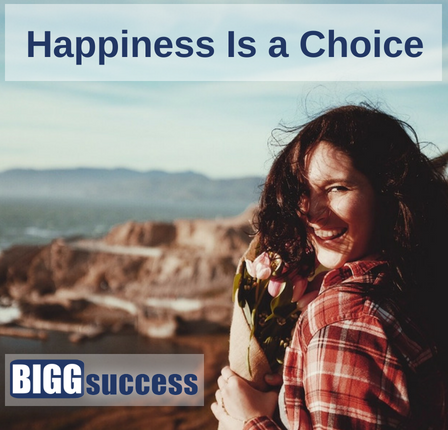 Happiness is a Choice - BIGG Success