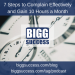 7 Steps to Complain Effectively (and Gain 10 Hours a Month)