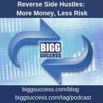 Reverse Side Hustles: More Money, Less Risk