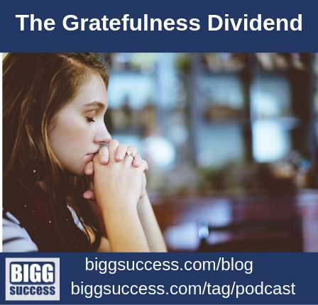 image of woman with eyes closed and hands together for the blog titled The Gratefullness Dividend
