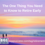 The One Thing You Need to Know to Retire Early