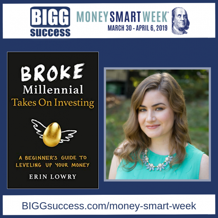 BIGG Success, Money Smart Week Podcast Guest Broke Millenial, Erin Lowry