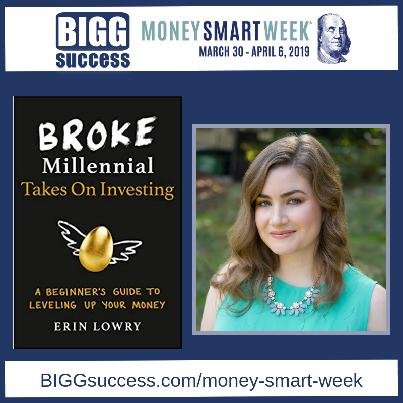 BIGG Success, Money Smart Week Podcast Guest Broke Millenial, Erin Lowry