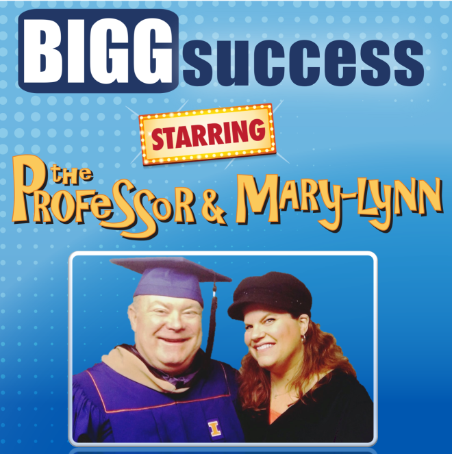 The BIGG Success Show starring the Professor and Mary-Lynn