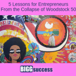 5 Lessons for Entrepreneurs From the Collapse of Woodstock 50