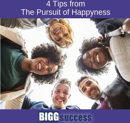 Image of group of smiling people with title of blog post: 4 Tips from The Pursuit of Happyness