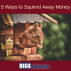 Image of a squirrel with the blog post title: 5 Ways to Squirrel Away Money