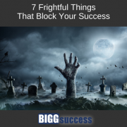 image of scary hand reaching out from the grave with the post title: 7 frightful things that block your success