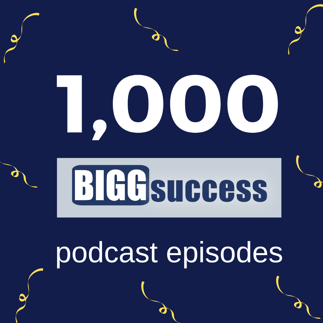 image that says 1,000 BIGG Success podcast episodes