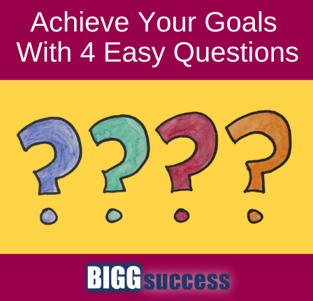 image with 4 question marks and blog title: Acheive Your Goals with 4 Easy Questions
