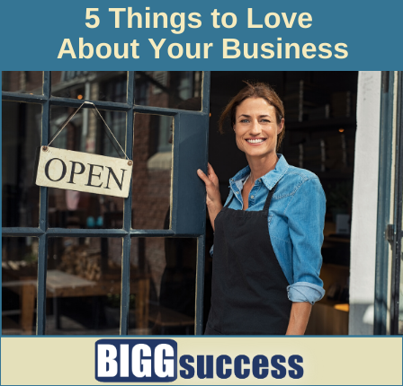 image of woman outside her business with an open sign and the blog title 5 things to love about your business