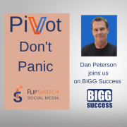 Pivot Don't Panic featurnig Dan Peterson with FlipSwitch Social Media