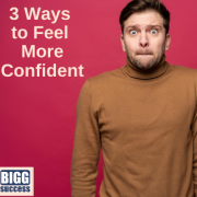 image of man looking nervous with blog post title:3 ways to feel more confident