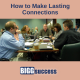 How to make lasting connections blog post image