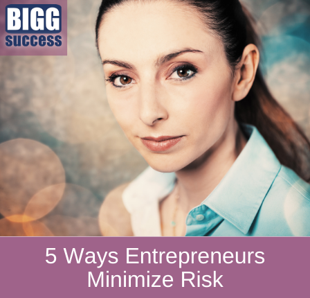 5 ways entrepreneurs minimize risk blog post image