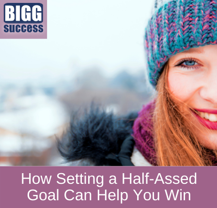 image of half of a woman's face with blog post title How setting a half-assed goal can help you win