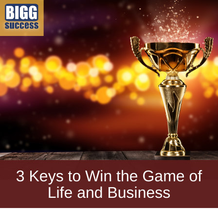 image of a trophy with the article title: 3 Keys to Win the Game of Life and Business
