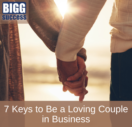 A couple holds hands with the title: 7 Keys to Be a Loving Couple in Business
