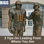 3 Tips On Leading From Where You Are