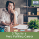 Professional woman sitting at desk with the blog post title: 3 Tips for a More Fulfilling Career blog post image