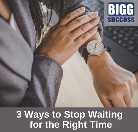 image of woman looking at watch on arm with blog title: 3 Ways to Stop Waiting for the Right Time