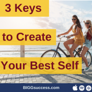 2 people on bicycles with the blog post title 3 keys to create your best self