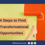 image of paint roller with bright color and blog post title 4 steps to find transformational opportunities